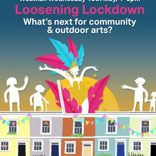 Loosening Lockdown – What's next for community & outdoor arts?